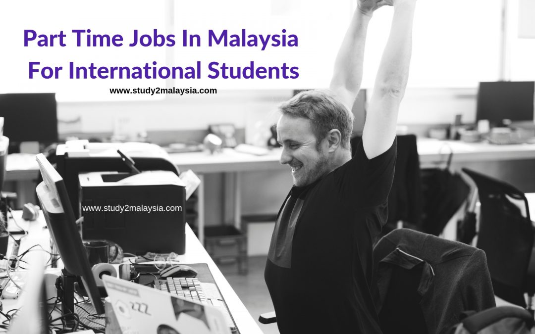Part Time Jobs In Malaysia For International Students