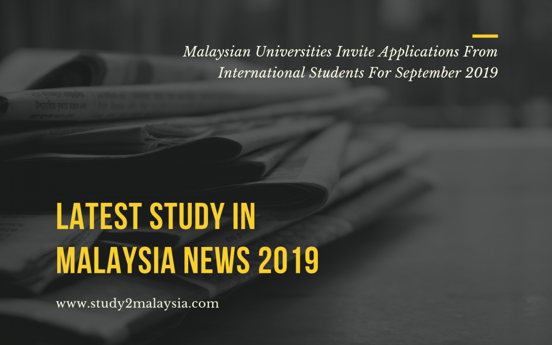Malaysian Universities Invite Applications From International Students For September 2019
