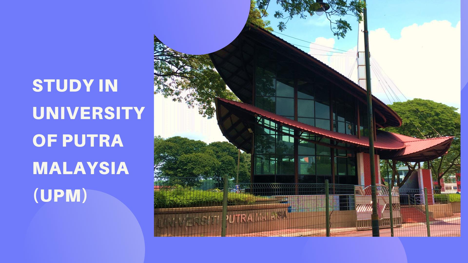 Study In University Of Putra Malaysia Upm Blogs Study2malaysia Com