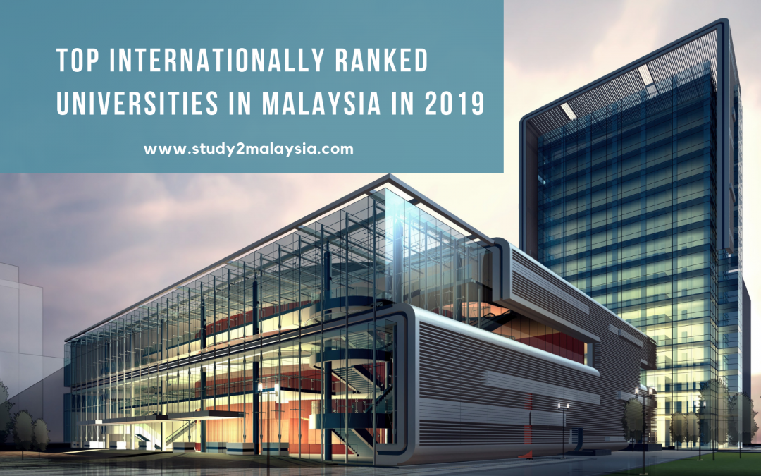 The universities listed in this article are the top internationally ranked universities in Malaysia as per QS World University Rankings 2019.
